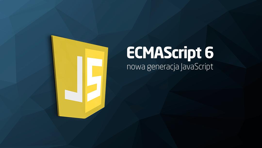 Nowości w JavaScript ES6
